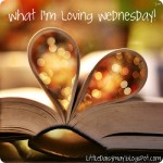 What I'm Loving Wednesday-February 20, 2013