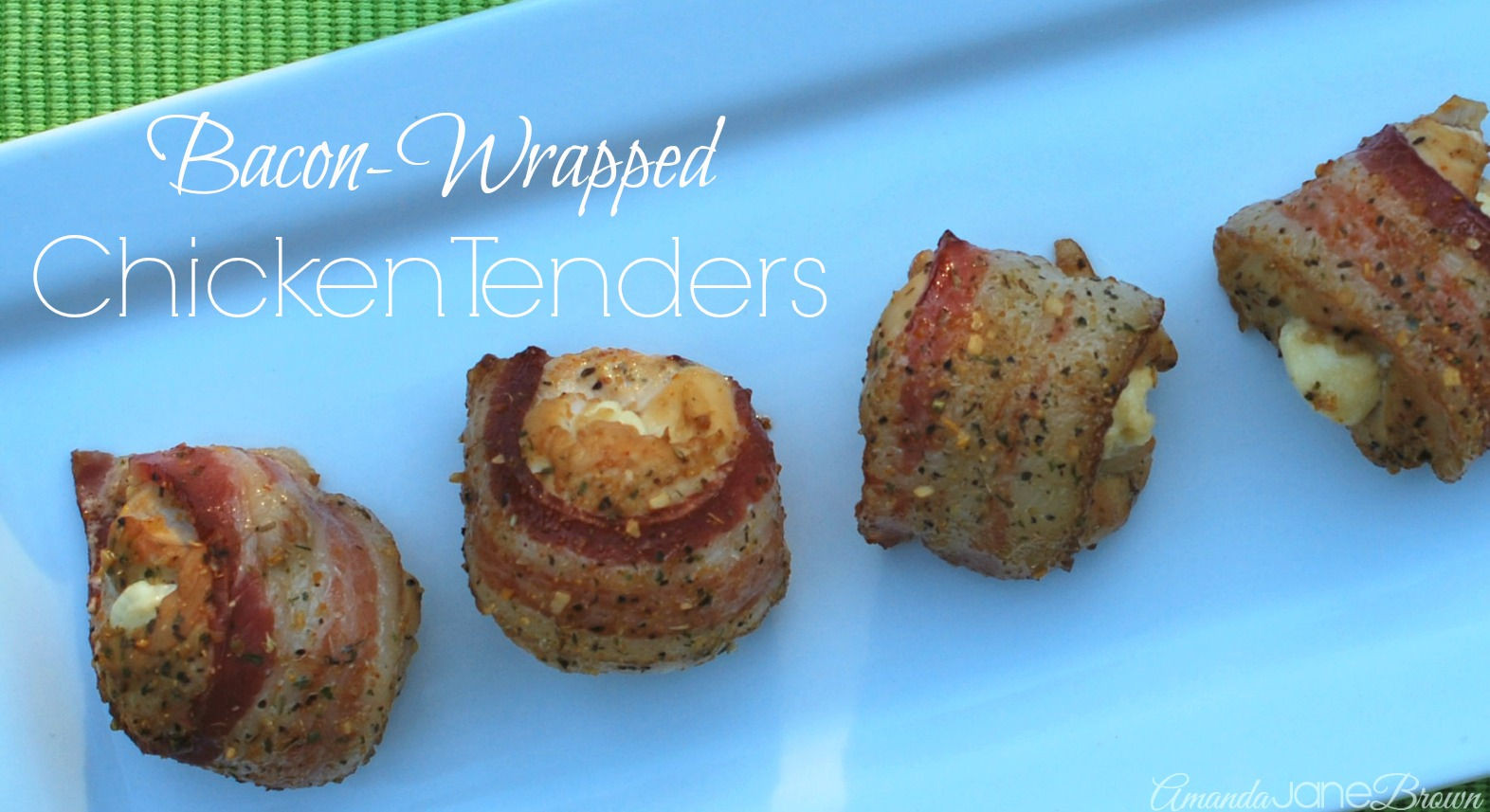 Bacon-Wrapped Chicken Tenders - Amanda Jane Brown
