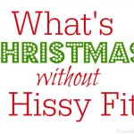 What's Christmas Without a Hissy Fit?